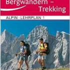 Trekking: Alpin-Lehrplan 1